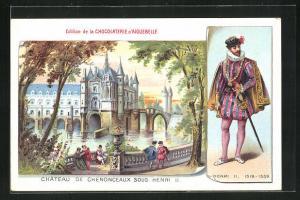 AK Chenonceaux, Le Chateau sous Henri II., Chocolaterie d`Aiguebelle