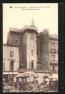 AK Pèrigueux, Vieille Maison du XV: siècle-Place de l`Hotel-de-Ville