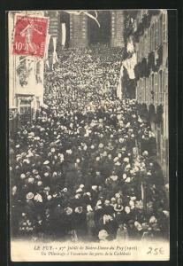 AK Le Puy, 27. Jubile de Notre-Dame du Puy 1910, un Pelerinage d`Pouverture des portes de la Cathedrale