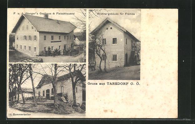 AK Tarsdorf, Gasthaus & Fleischhauerei Wenger, Sommerkeller, Fremdenwohnhaus 0