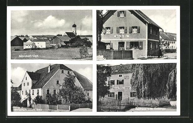 AK Mendorf / Opf., Gasthaus von M. Amberger, Gasthof von Adam Betz, Gemischtwarengeschäft von Alfred Vogg 0
