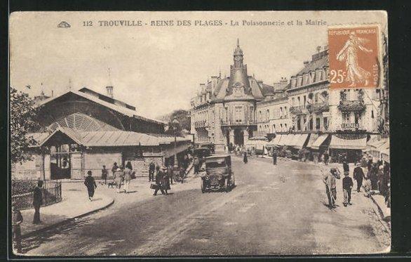 AK Trouville, Reine des Plages La Poissonnerie et la Mairie 0