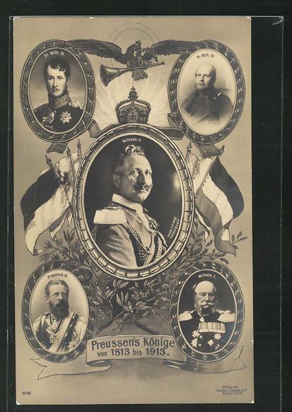AK Wilhelm II. , Fr. Wilh. IV., Fr. Wilh. III., Peussen`s Könige von 1813 bis 1913 0
