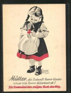 AK Mütter, die Zukunft Eurer Kinder hängt von Eurer Mitarbeit ab, Mädchen mit Blume, DDR-Propaganda