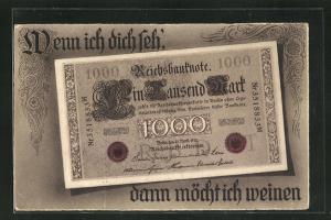 AK Wenn ich dich seh, dann möcht ich weinen, Reichsbanknote 1000 Mark