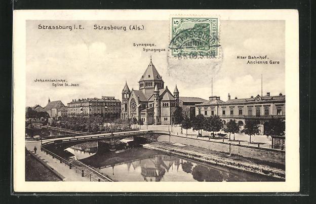 AK Strassburg i. E., Synagoge, Johanniskirche und Alter Bahnhof 0