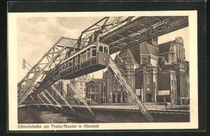 AK Barmen-Elberfeld, Schwebebahn am Thalia-Theater