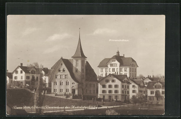 AK Tann-Rüti, Vereinshaus der Medodistenkirche, Primarschulhaus 0