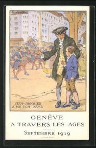 Künstler-AK Geneve, a Travers les Ages 1919 Jean Jaques aime ton pays
