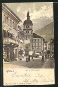 AK Altdorf, Hotel Loewen am Platz und Telldenkmal