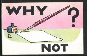 AK Why not?, Federhalter mit Tinte und Papier, Schreibfaul