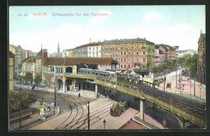 AK Berlin-Kreuzberg, Schlesisches Tor mit Hochbahn