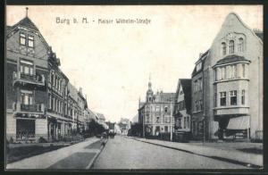 AK Burg b. M., Blick in die Kaiser Wilhelm-Strasse