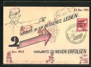 Künstler-AK Handgemalt: Aufwärts in ein besseres Leben - Vorwärts zu neuen Erfolgen, DDR-Propaganda