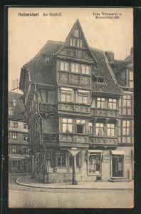 AK Halberstadt, Haus mit Stelzfuss, Ecke Holzmarkt und Schmiedestrasse