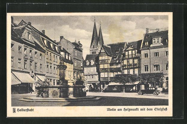 AK Halberstadt, Motiv am Holzmarkt mit dem Stelzfuss 0