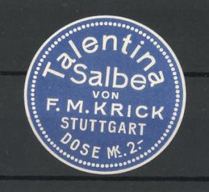 Reklamemarke Talentina Salbe v. F. M. Krick Stuttgart