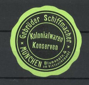 Präge-Reklamemarke Kolonialwaren & Konserven der gebr. Schiffmacher München