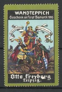 Reklamemarke Wandteppich-Geschenk an Fürst Bismarck 1893, Otto Freyberg Leipzig