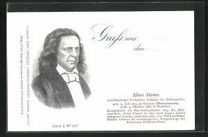 AK Portrait von Elias Howe, Amerikanischer Techniker, Erfinder der Nähmaschine, 1819-1867