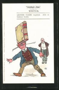 Künstler-AK Addled Ads wanted, Ledger Clerk required, Able to balance books, Mann balanciert ein Buch auf der Nase