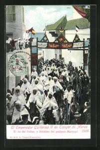 AK Tanger, El Emperador Guillermo II en Tanger 1905, Kaiser Wilhelm II. in Marokko