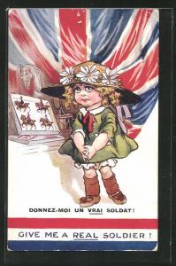 AK Give Me A Real Soldier! Mädchen im Kleid mit Hut, Fahne, Kinder Kriegspropaganda