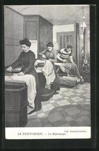 AK La Teinturerie, Le Repassage, Waschfrauen