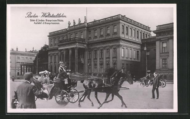 AK Berlin, Weltstadtleben, Kronprinzen Palais Unter den Linden, Ausfahrt der Kronprinzessin 0