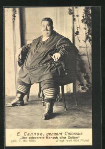 AK E. Cannon, genannt Colossus, Der schwerste Mensch aller Zeiten