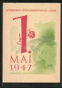 AK Unser Ruf - Dein Bekenntnis - Zum 1. Mai 1947, DDR-Propaganda