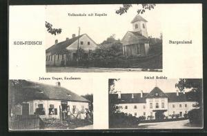 AK Koh-Fidisch, Volksschule mit Kapelle, Kaufmann Johann Unger, Schloss Erdödy