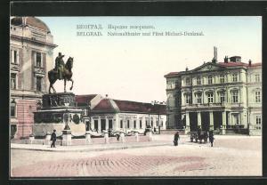 AK Belgrad, Nationaltheater und Fürst Michael Denkmal