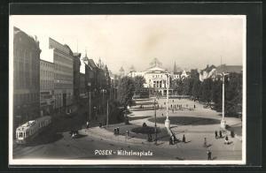 AK Posen / Poznan, Wilhelmsplatz mit Strassenbahn
