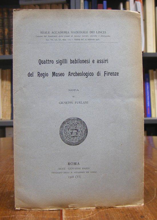Furlani, Giuseppe: Quattro sigilli babilonesi e assiri del Regio Museo Archeologico di Firenze. Nota di G. Furlani