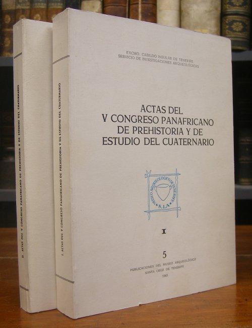 Cuscoy, Luis Diego (Hg.): Actas del V. congreso Panafricano de prehistoria y de estudio del Cuaternario. Preparadas por Luis Diego Cuscoy. 2 Vol.