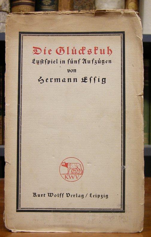 Essig, Hermann: Die Glückskuh. Lustspiel in fünf Aufzügen.