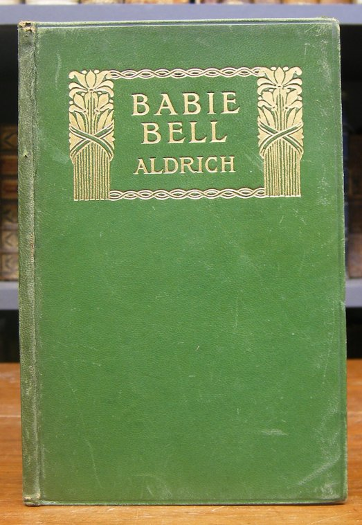 Aldrich, T. B. (d.i. Thomas Bailey): The Ballad of Babie Bell - and - The Steeple of St. Ayne.