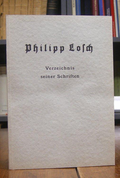 Losch, Philipp / Erwin Steinborn -: Philipp Losch. Verzeichnis seiner Schriften. Die Bearbeitung besorgte Erwin Seinborn.