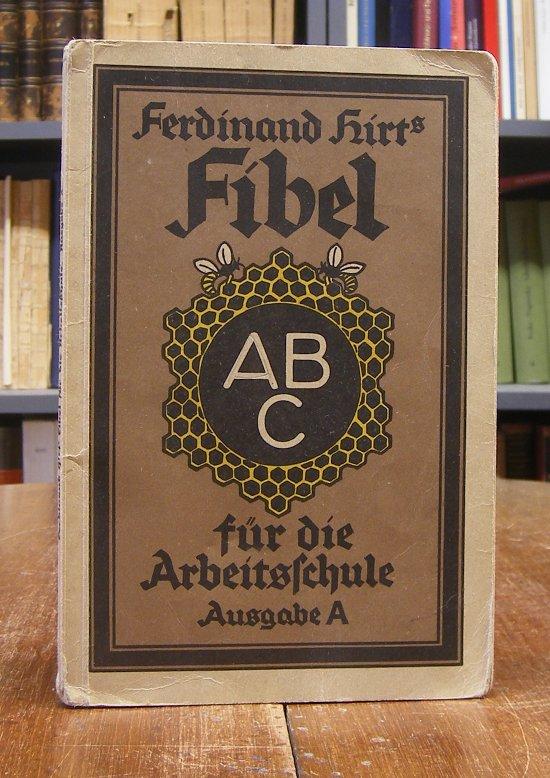 Hirt, Ferdinand: Ferdinand Hirts Fibel für die Arbeitsschule. Ausgabe A. Zwölfte Auflage.