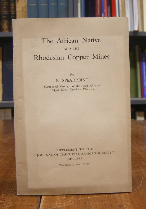 Spearpoint, F.: The African Native and the Rhodesian Copper Mines.