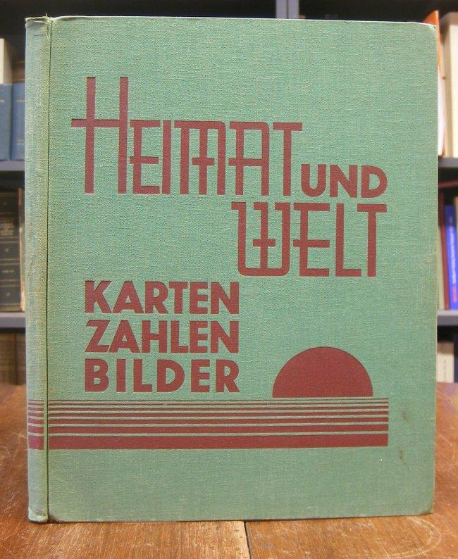 Heimat und Welt. Ein Kartenwerk und Arbeitsbuch. Hg. vom Leipziger Lehrerverein. Einbandtitel abweichend: Heimat und Welt. Karten - Zahlen - Bilder.