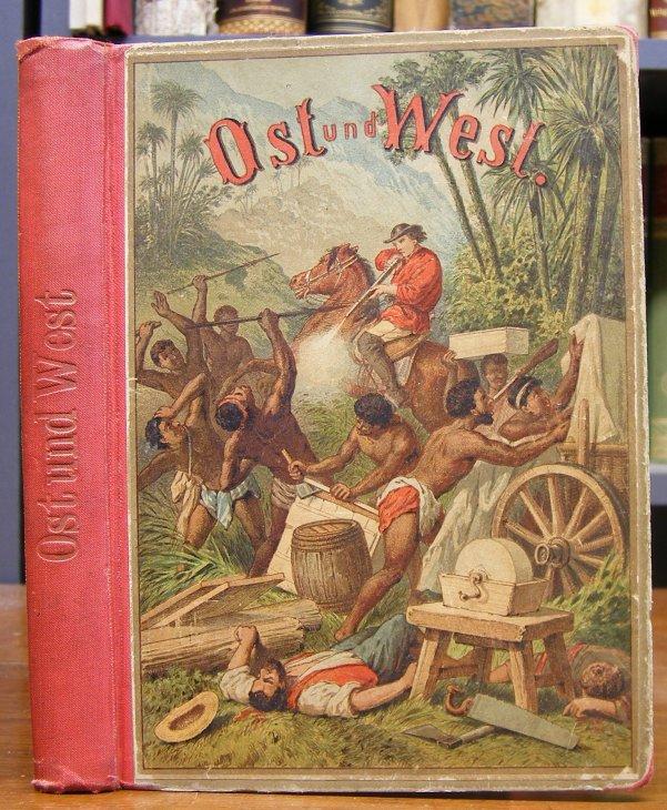 Dielitz, Th. (Theodor): Ost und West. Für die Jugend bearbeitet. Mit 3 (statt 8) Farbendruckbildern von Th. Hosemann. 5. Auflage (unveränderter Nachdruck der vierten Auflage).