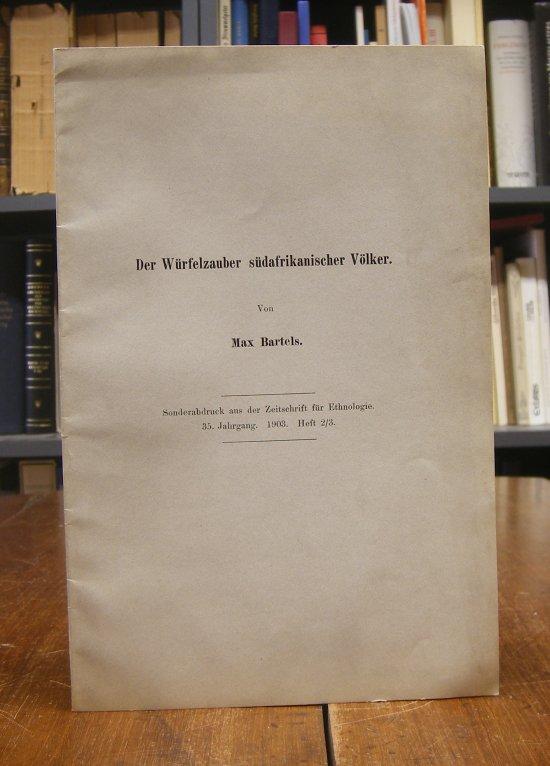 Bartels, Max: Der Würfelzauber südafrikanischer Völker. Mit Abbildungen. Sonderabdruck aus der Zeitschrift für Ethnologie, 35. Jahrgang, 1903, Heft 2/3.