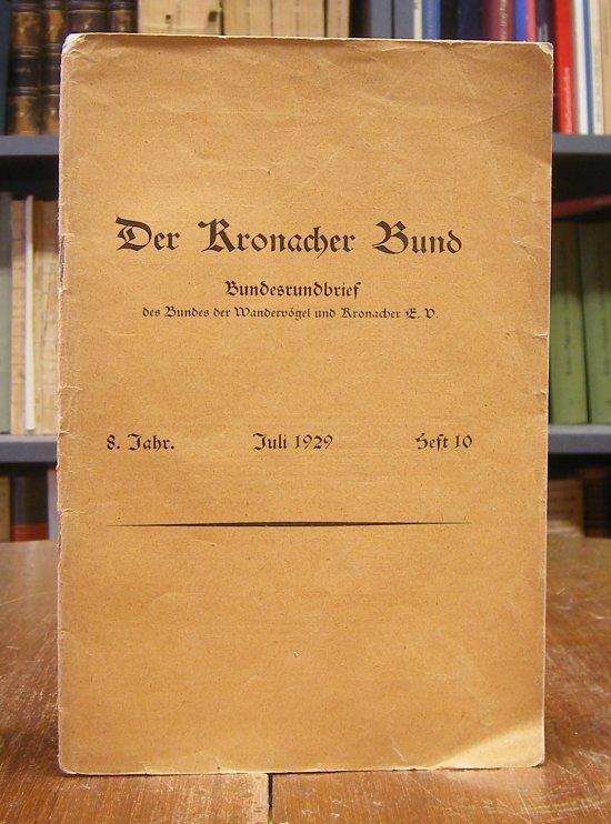 Der Kronacher Bund. Bundesrundbrief des Bundes der Wandervögel und Kronacher E.V. 8. Jg, Heft 10, Juli 1929.