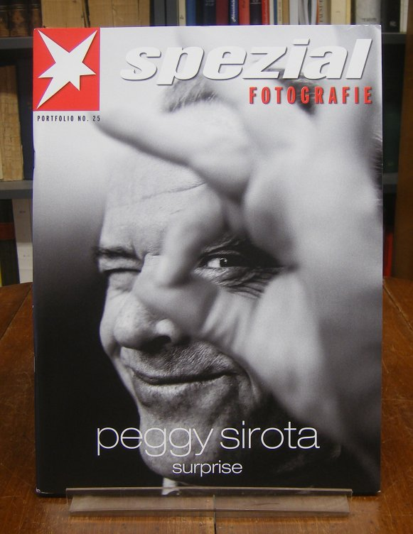 Sirota, Peggy: Surprise. Stern Spezial Fotografie. Portfolio No. 25. Mit zahlreichen ganzseitigen Abbildungen nach Fotografien.