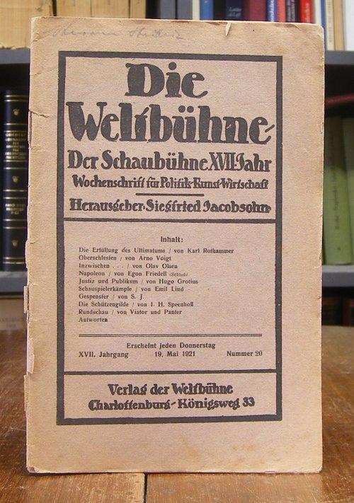 Die Weltbühne. Der Schaubühne XVII. Jahr, Nr. 20, 19.5.1921. Wochenschrift für Politik - Kunst - Wirtschaft. Herausgeber: Siegfried Jacobsohn.