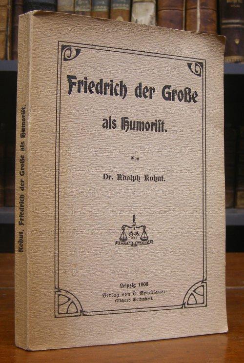 Kohut, Adolph: Friedrich der Große als Humorist.