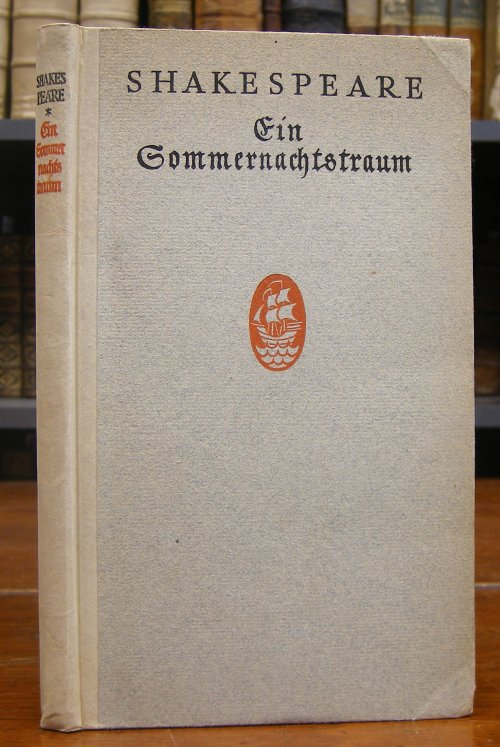 Shakespeare, William: Ein Mitternachtstraum. Auf Grund der Übertragung A. W. Schlegels übersetzt von Max J. Wolff.