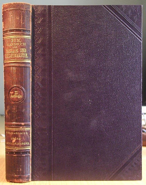 Bum, Anton: Handbuch der Massage und Heilgymnastik für praktische Ärzte. Zweite, durchgesehene Auflage. Mit 172 Holzschnitten zum Theil nach photographischen Momentaufnahemen.